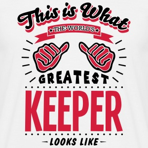 keeper worlds greatest looks like - Men's T-Shirt