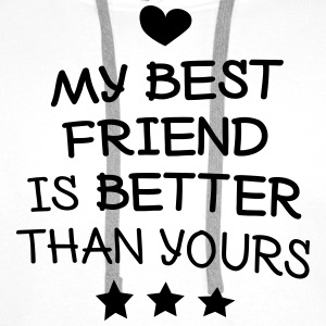 My best friend Hoodies & Sweatshirts - Men's Premium Hoodie