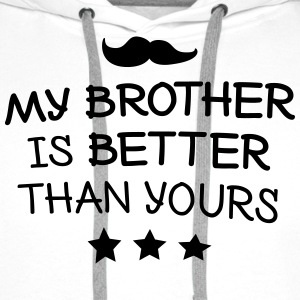 My brother is better mijn broer is beter Sweaters - Mannen Premium hoodie