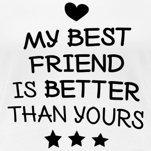My best friend T-shirts - Premium-T-shirt dam