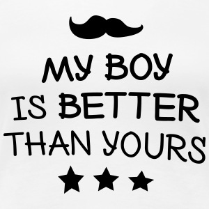 My Boy is better T-shirts - Vrouwen Premium T-shirt
