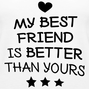 My best friend Tops - Frauen Premium Tank Top