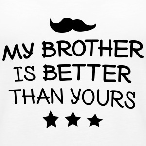 My brother is better mi hermano es mejor Tops - Camiseta de tirantes premium mujer