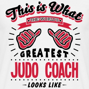 judo coach worlds greatest looks like - Men's T-Shirt