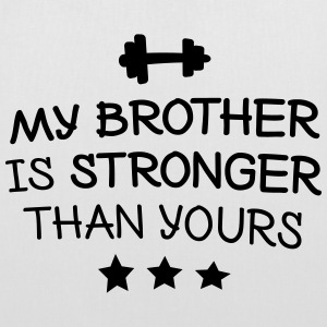 My brother is stronger Bags & Backpacks - Tote Bag