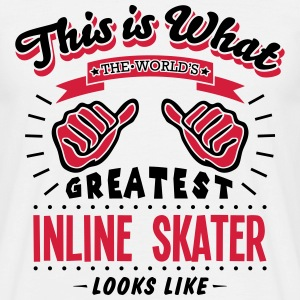 inline skater worlds greatest looks like - Men's T-Shirt