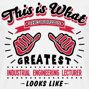 industrial engineering lecturer worlds g - Men's T-Shirt