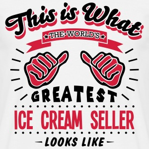 ice cream seller worlds greatest looks l - Men's T-Shirt