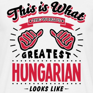 hungarian  worlds greatest looks like - Men's T-Shirt