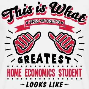 home economics student worlds greatest l - Men's T-Shirt