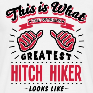 hitch hiker worlds greatest looks like - Men's T-Shirt
