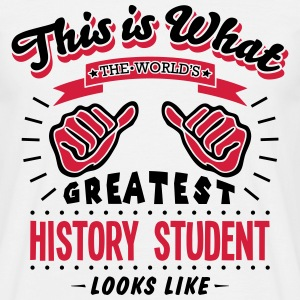 history student worlds greatest looks li - Men's T-Shirt