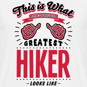 hiker worlds greatest looks like - Men's T-Shirt