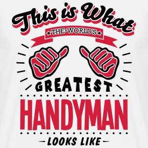 handyman worlds greatest looks like - Men's T-Shirt