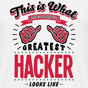 hacker worlds greatest looks like - Men's T-Shirt