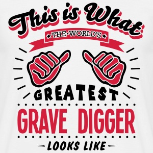 grave digger worlds greatest looks like - Men's T-Shirt