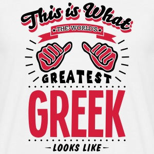 greek worlds greatest looks like - Men's T-Shirt
