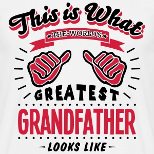 grandfather worlds greatest looks like - Men's T-Shirt