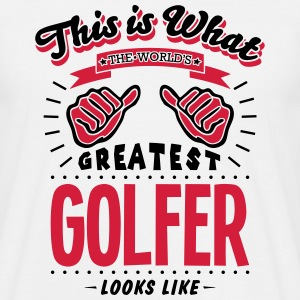 golfer worlds greatest looks like - Men's T-Shirt