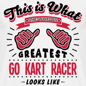 go kart racer worlds greatest looks like - Men's T-Shirt