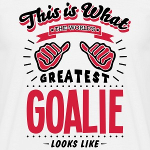 goalie worlds greatest looks like - Men's T-Shirt