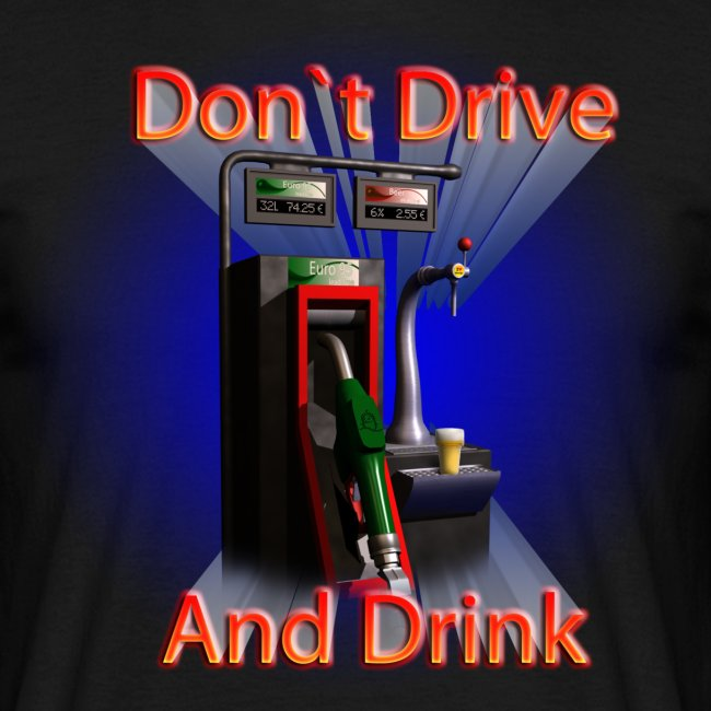 Don`t Drive And Drink