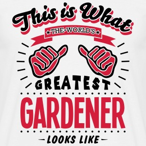 gardener worlds greatest looks like - Men's T-Shirt
