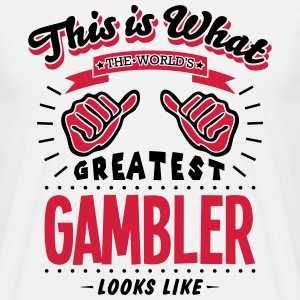 gambler worlds greatest looks like - Men's T-Shirt