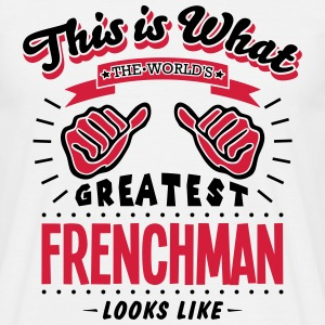 frenchman  worlds greatest looks like - Men's T-Shirt