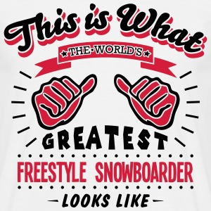 freestyle snowboarder worlds greatest lo - Men's T-Shirt
