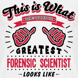 forensic scientist worlds greatest looks - Men's T-Shirt
