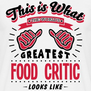 food critic worlds greatest looks like - Men's T-Shirt