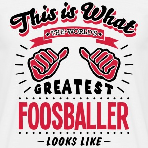 foosballer worlds greatest looks like - Men's T-Shirt