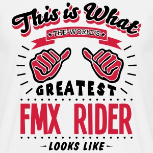 fmx rider worlds greatest looks like - Men's T-Shirt