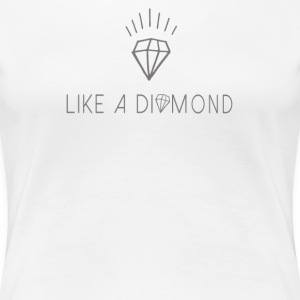 Like a diamond T-shirts - Premium-T-shirt dam