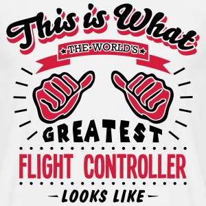 flight controller worlds greatest looks  - Men's T-Shirt