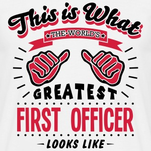 first officer worlds greatest looks like - Men's T-Shirt