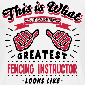 fencing instructor worlds greatest looks - Men's T-Shirt
