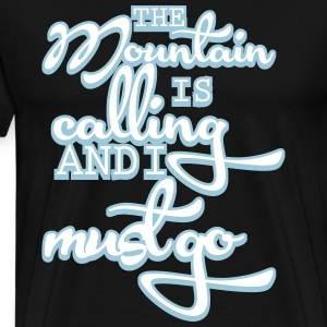 The mountain is calling and I must go T-Shirts - Men's Premium T-Shirt