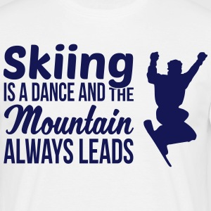 Skiing is a dance and the mountain always leads T-shirts - T-shirt herr