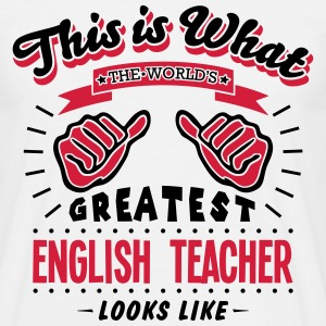 english teacher worlds greatest looks li - Men's T-Shirt