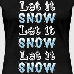 Let it snow Let it snow Let it snow T-shirts - Premium-T-shirt dam