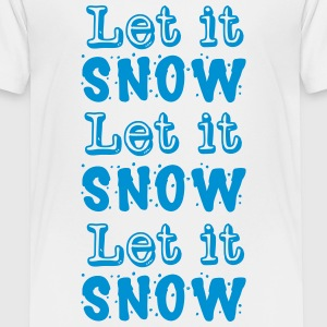 Let it snow Let it snow Let it snow Shirts - Kids' Premium T-Shirt