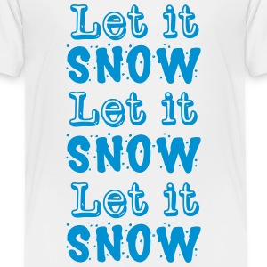 Let it snow Let it snow Let it snow Tee shirts - T-shirt Premium Enfant