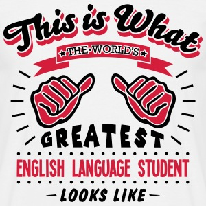 english language student worlds greatest - Men's T-Shirt