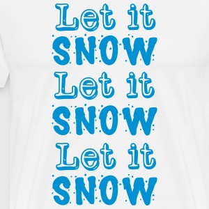 Let it snow Let it snow Let it snow  T-Shirts - Männer Premium T-Shirt