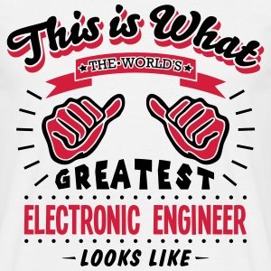 electronic engineer worlds greatest look - Men's T-Shirt
