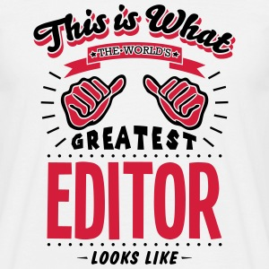 editor worlds greatest looks like - Men's T-Shirt