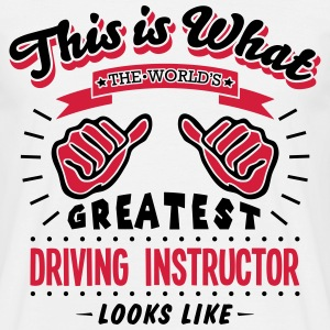 driving instructor worlds greatest looks - Men's T-Shirt