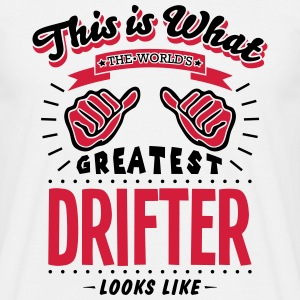 drifter worlds greatest looks like - Men's T-Shirt